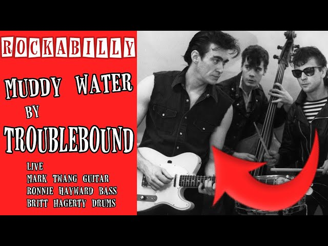 Muddy Water  By Trouble Bound with Mark Twang Ronnie Hayward Britt Hagarty
