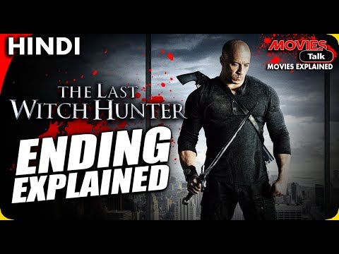 THE LAST WITCH HUNTER : Ending Explained In Hindi