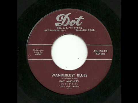 Video Ray McKinley And His Orchestra - Wanderlust Blues (Dot) download in MP3, 3GP, MP4, WEBM, AVI, FLV January 2017