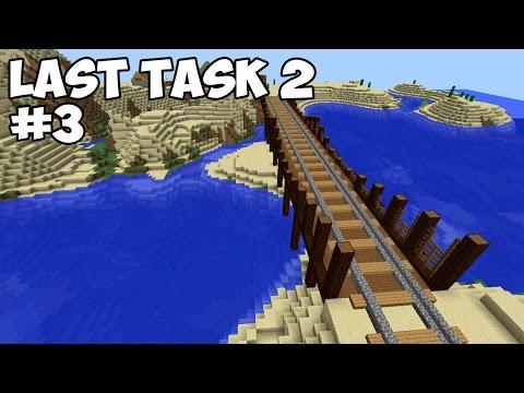 LAST TASK 2 - #3 МОСТ НА ДИКИЙ ЗАПАД (Minecraft Vanilla)
