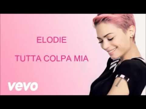 , title : 'Elodie -Tutta Colpa Mia (Lyrics Video) (Sanremo 2017)'