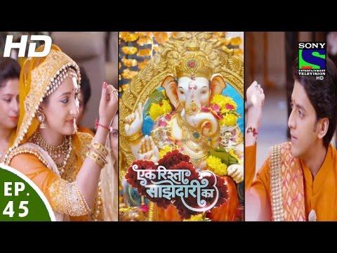 Ek Rishta Saajhedari Ka - एक रिश्ता साझेदारी का - Episode 45 - 7th October, 2016