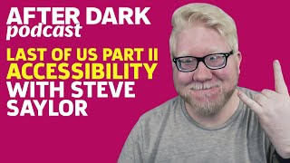 Accessibility In The Last Of Us Part 2 w/ Steve Saylor | GameSpot After Dark #48 by GameSpot