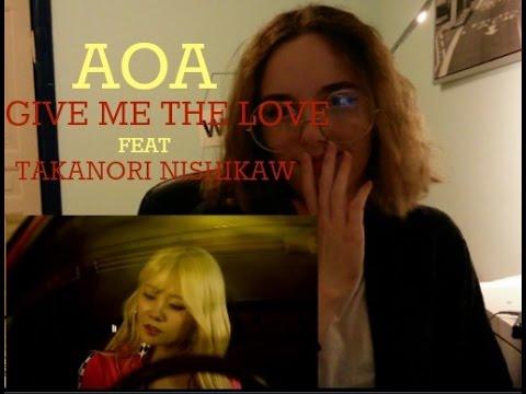 AOA - 愛をちょうだい (GIVE ME THE LOVE) (feat. TAKANORI NISHIKAWA (T.M.Revolution)) MV Reaction!