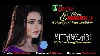 Mittanglabi   Official Movie  Ei Mabu Nungshiye  Song Release 2018
