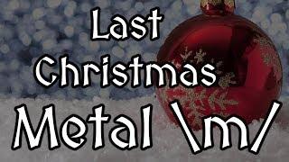 Last Christmas METAL VERSION! [Wham! Cover] | MelsBlogMusic