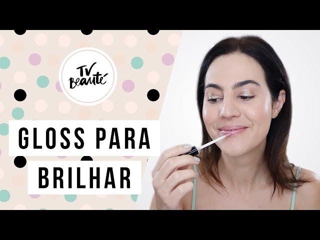 Gloss para Brilhar no Carnaval (ou fora dele) - TV Beauté | Vic Ceridono - Victoria Ceridono