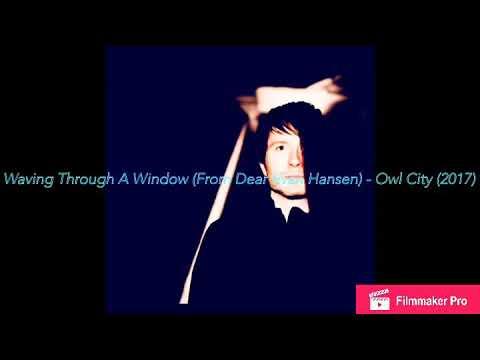 Waving Through A Window (From Dear Evan Hansen) - Owl City (2017) [Audio]