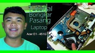disassemble laptop acer e1-451gini versi tertulisnyahttp://www.mediafire.com/download/hw57bnl6av9fvu7/acer+e1-451g+by+Haidar+Oktafiansyah.pdfThanks to gan Haidarmaaf durasi nya kepanjangan . males edit ^_^kalau mau tanya apa-apa komen langsung di bawah ya!