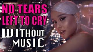 Video ARIANA GRANDE - No Tears Left To Cry (#WITHOUTMUSIC Parody) MP3, 3GP, MP4, WEBM, AVI, FLV Agustus 2018