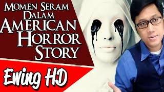 Video 5 Momen Mengerikan Dari American Horror Story | #MalamJumat - Eps. 13 MP3, 3GP, MP4, WEBM, AVI, FLV Mei 2019