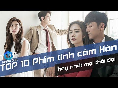 TOP 10 Bộ Phim Tình Cảm Hàn Quốc Hay Nhất Mọi Thời Đại [TỐP 1 Khám Phá] - Thời lượng: 8 phút, 29 giây.