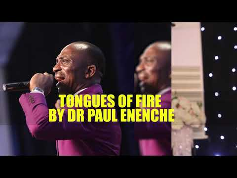 TONGUES OF FIRE FULL CLIP- DR PAUL ENENCHE