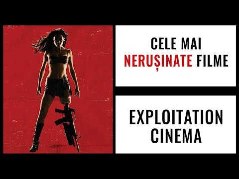Cele mai nerușinate filme - Exploitation CInema