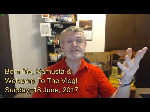 Bom Dia, Kamusta & Welcome To The Vlog! Sunday, 18 June, 2017