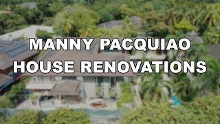 MANNY PACQUIAO HOUSE RENOVATIONS!
