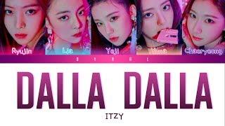 Video ITZY (있지) - 'DALLA DALLA (달라달라)' [Color Coded Lyrics/Han/Rom/Eng/가사] MP3, 3GP, MP4, WEBM, AVI, FLV Juli 2019