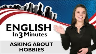 Asking About Hobbies, What do you do for fun?, English in 3 Minutes