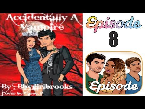 Accidentally A Vampire - Episode 8 (Episode Choose Your Story)