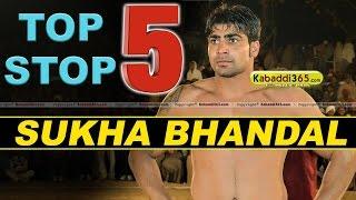 Top 5 Stop Sukha Bhandal at Kabaddi Tournaments