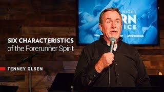 Six Characteristics of the Forerunner Spirit