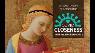 COVID Closeness: The First Joyful Mystery