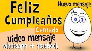 Cancion De Feliz Cumpleaños Divertido | Videos Para Compartir En Whatsapp Facebook - Huevo Mensaje