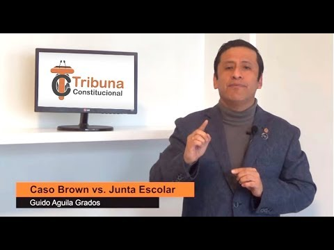 Programa 38 - Caso Brown vs. Junta Escolar - Tribuna Constitucional