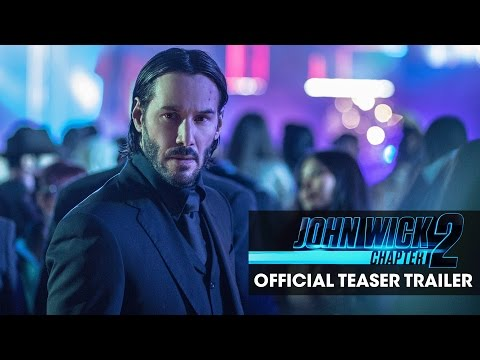 John Wick Chapter 2 Official Teaser Trailer