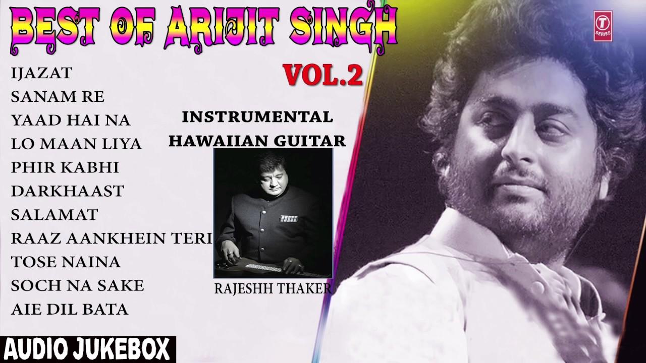 Best Of Arijit Singh Vol 2  – Hawaiian Guitar  Instrumental (Audio Jukebox) || RAJESHH THAKER ||