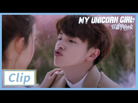 Clip: Darren Chen Asks For A Kiss | My Unicorn Girl EP24 | 穿盔甲的少女 | iQIYI