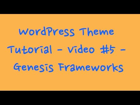 WordPress Theme Tutorial – Genesis Framework