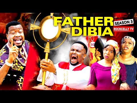 FATHER DIBIA SEASON 3 (New Movie)| 2019 NOLLYWOOD MOVIES