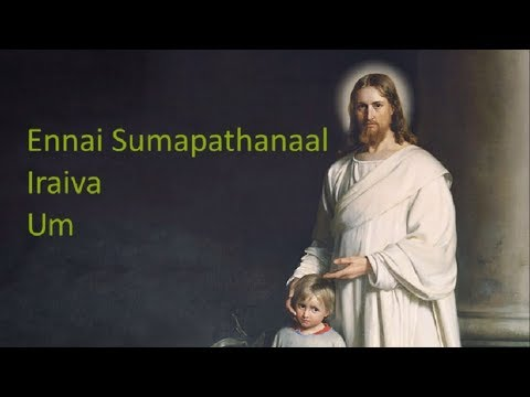 Video Ennai Sumapathanal Iraiva - Lyric Video Christian Song download in MP3, 3GP, MP4, WEBM, AVI, FLV January 2017
