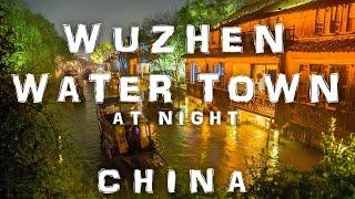 Xitang Ancient Town China  City new picture : A Night in Wuzhen Water Town, China (Kumar ELLAWALA)