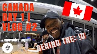 BEHIND THE !D - CANADA DAY 1 | VLOG #2 [EPISODE]