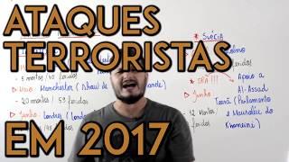 X da Atualidade - Ataques Terroristas em 2017
