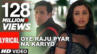 Video Oye Raju Pyar Na Kariyo Lyrical Video || Hadh Kar Di Aapne || Govinda, Rani Mukherjee MP3, 3GP, MP4, WEBM, AVI, FLV Oktober 2018