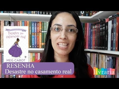 RESENHA: Desastre no Casamento Real - Meg Cabot | Canal Livraria