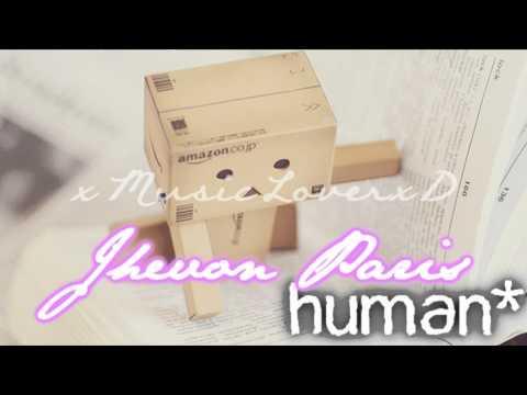 Human♥ {Jhevon Paris} w/ lyrics & song download