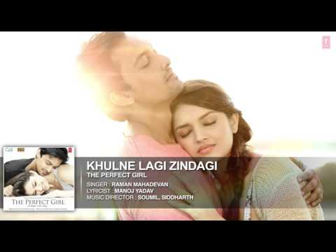 Khulne Lagi Zindagi - The Perfect Girl (2015) - Raman Mahadevan