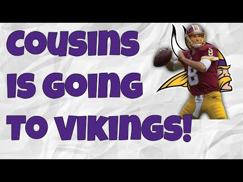 Kirk Cousins to sign with Vikings! Are they a superbowl team?