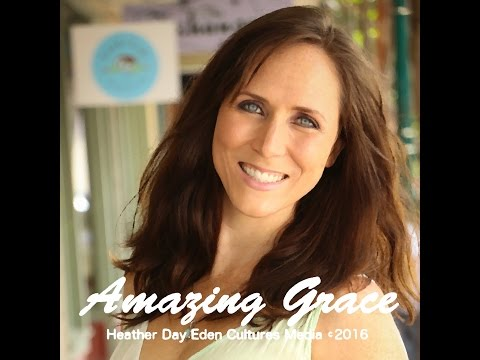 Amazing Grace (cover by Heather Day)