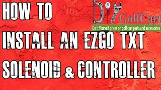 6. EZGO Heavy Duty Solenoid and Controller Install | How to Install Golf Cart Controller