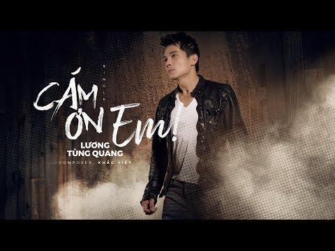 Lương Tùng Quang - Cám Ơn Em (Khắc Việt) Music Video - Thời lượng: 4 phút, 51 giây.