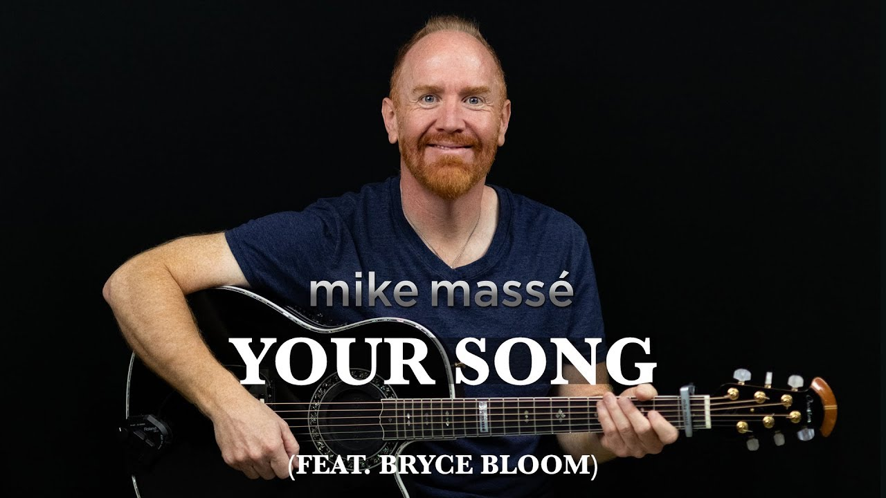 Your Song (acoustic Elton John cover) – Mike Massé feat. Bryce Bloom