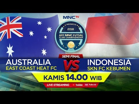 EAST COAST HEAT (AUSTRALIA) VS SKN FC (INDONESIA) -  (FT : 6-4) AFF MNC FUTSAL CLUB CHAMPIONSHIP