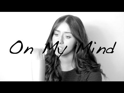 On My Mind (Ellie Goulding) | Georgia Merry Cover