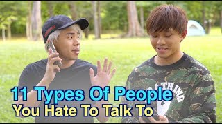 Video 11 Types Of People You Hate To Talk To MP3, 3GP, MP4, WEBM, AVI, FLV Desember 2018