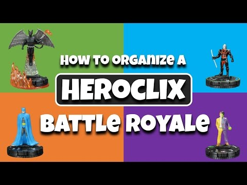 Heroclix Tutorial: How to Organize a Battle Royale